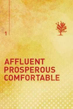 Affluent, Prosperous & Comfortable